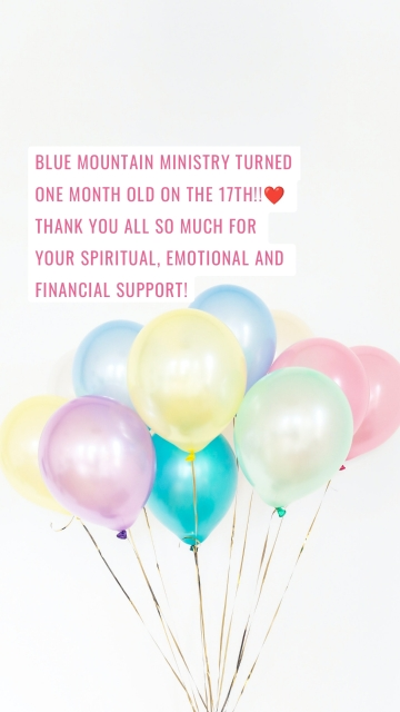 Blue Mountain Ministry turned one month old on the 17th!!❤️ Thank you all so much for your spiritual, emotional and financial support!